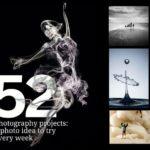 52 Ý tưởng chụp ảnh độc đáo – Dự án nhiếp ảnh tại nhà