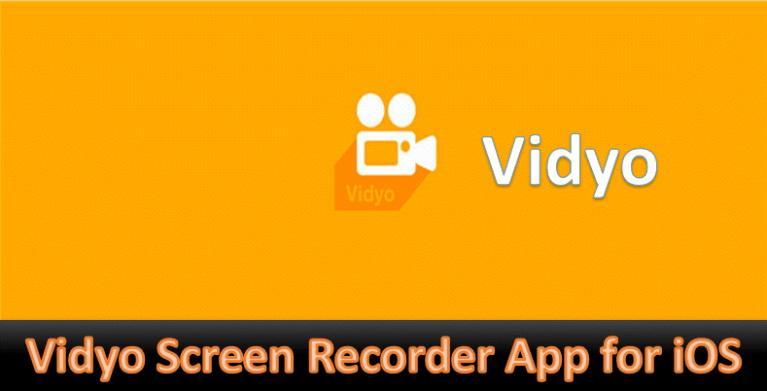 App quay màn hình iPhone Vidyo